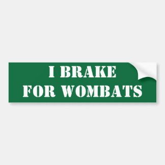 I brake for wombats bumper sticker