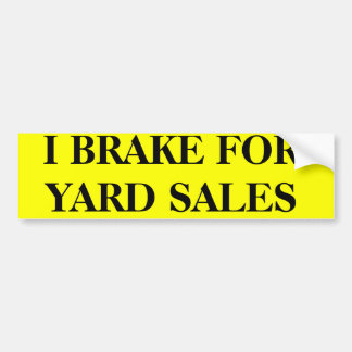 I BRAKE FOR YARD SALES BUMPER STICKER