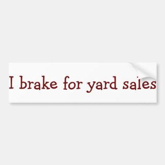 I brake for yard sales bumpersticker bumper sticker