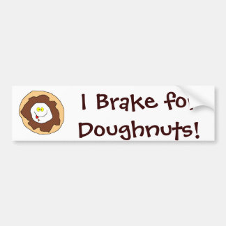 I Brake forDoughnuts! Bumper Sticker