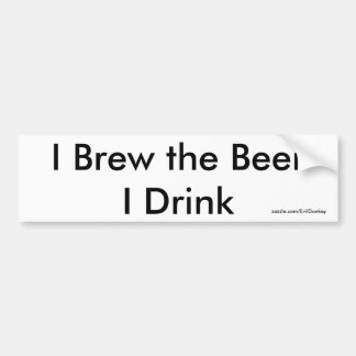 I Brew the Beer I Drink Bumper Sticker White