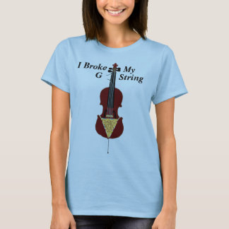 I Broke My G String (Cello) T-Shirt