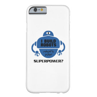I Build Robots Robotics Engineer Funny Gift Barely There iPhone 6 Case