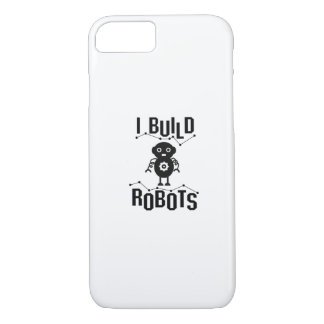 I Build Robots Robotics Engineer Funny Gift iPhone 8/7 Case