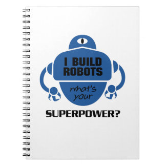 I Build Robots Robotics Engineer Funny Gift Notebook