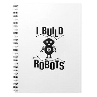 I Build Robots Robotics Engineer Funny Gift Spiral Notebook