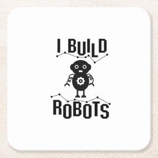 I Build Robots Robotics Engineer Funny Gift Square Paper Coaster