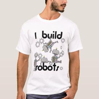 I Build Robots Robotics T-shirt