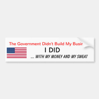 I Built My Business My Money Sweat Anti Obama Bumper Sticker