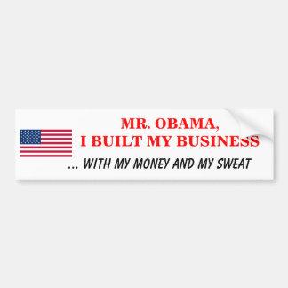I Built My Business My Money Sweat Bumper Sticker