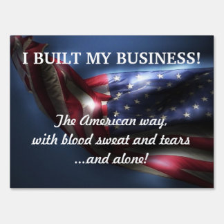 I Built My Business!-U.S.Flag Sign