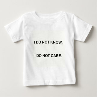 I C NOT KNOW. I C NOT CARE. BABY T-Shirt