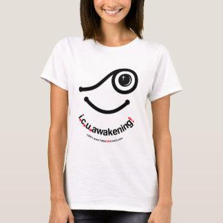 i c u awakening! T-Shirt