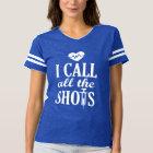 I call all the Shots funny Nurse women's shirt