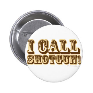 I call Shotgun 2 Inch Round Button