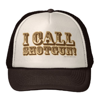 I call Shotgun Trucker Hat