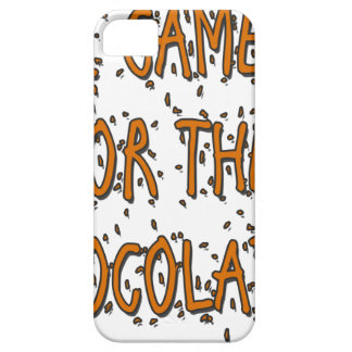 I Came for the Chocolates iPhone 5 Cover