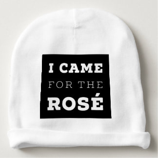I Came for the Rosé Baby Beanie Hat