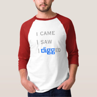 I came I saw I digged T-Shirt