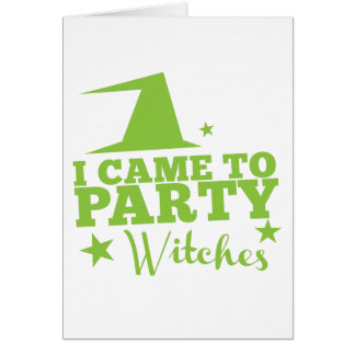 I came to party witches greeting card