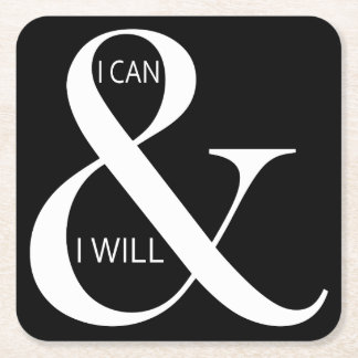 I Can and I Will Motivational Square Paper Coaster