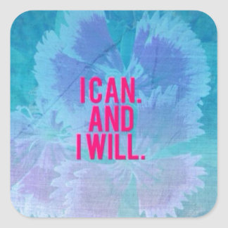 I can and I will! Square Sticker