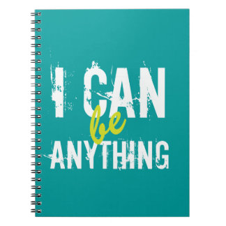 I Can Be Anything Inspirational Motivational Notebooks