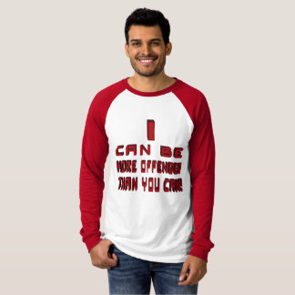 I can be more offended red long sleeve T-Shirt
