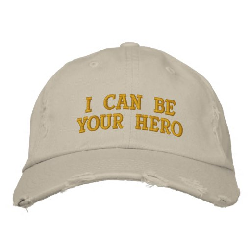 I Can Be Your Hero Baseball Cap
