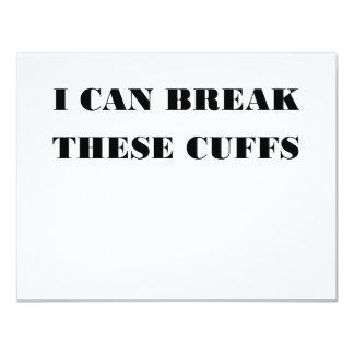 """I CAN BREAK THESE CUFFS 4.25"""" X 5.5"""" INVITATION CARD"""