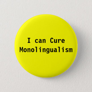 I can Cure Monolingualism 2 Inch Round Button