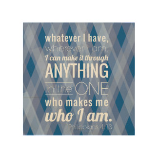 I can do all things, Philippians 4:13, Wood Plaque Wood Canvases