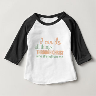 I can do all things through Christ Who strengthens Baby T-Shirt