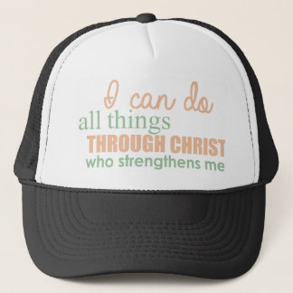 I can do all things through Christ Who strengthens Trucker Hat