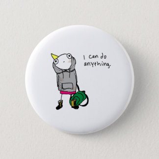 I can do anything. 2 inch round button