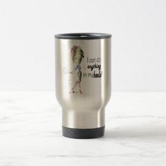 I can do anything in my heels! digital art travel mug