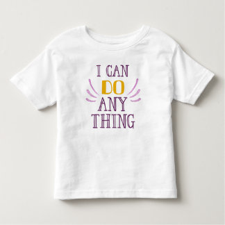 I Can Do Anything! Toddler T-Shirt
