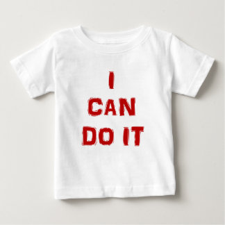 I can do it baby T-Shirt