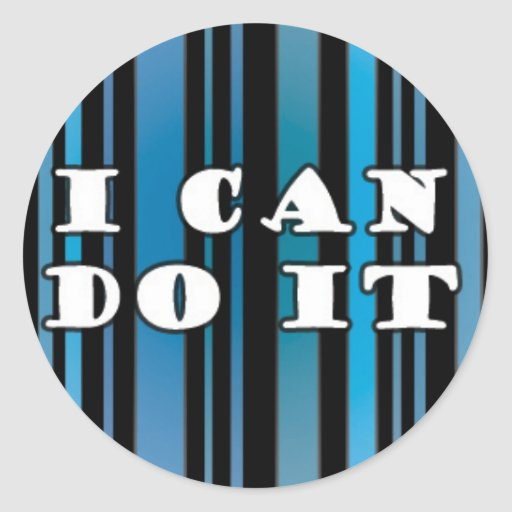 I Can Do It on Blue and Black Stripes Stickers