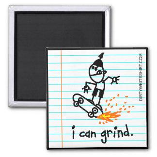 I can grind. square magnet