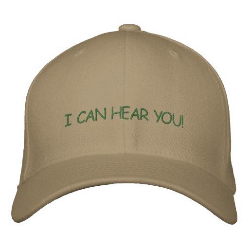 I CAN HEAR YOU! EMBROIDERED BASEBALL CAP