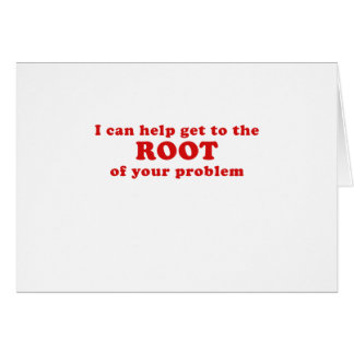 I can Help get to the Root of your Problem Card