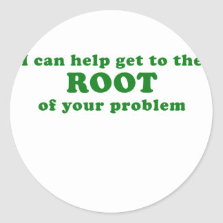I can Help get to the Root of your Problem Round Sticker