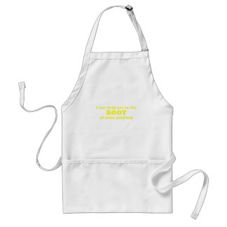 I can Help get to the Root of your Problem Standard Apron