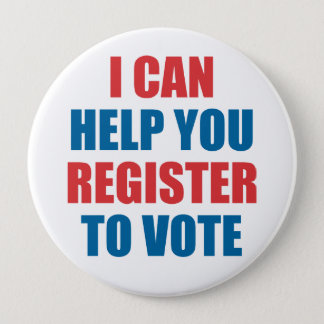 I CAN HELP YOU REGISTER TO VOTE 4 INCH ROUND BUTTON
