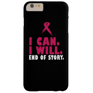 I CAN. I WILL. END OF STORY. BARELY THERE iPhone 6 PLUS CASE