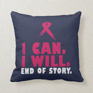 I CAN. I WILL. END OF STORY. THROW PILLOW