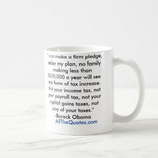"""I can make a firm pledge, under my plan, no fa... Coffee Mug"