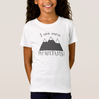 I can move MOUNTAINS T Shirt for Girls