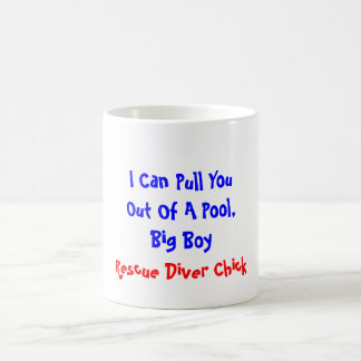 I Can Pull You Out Of A Pool, Big Boy, Rescue D... Coffee Mug